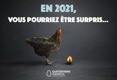 En 2021, vous pourriez être surpris... avec Quaternaire Formation