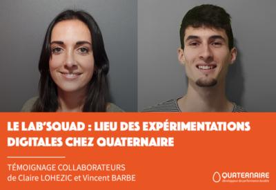 Le Lab'SQUAD : lieu des expérimentations digitales chez Quaternaire